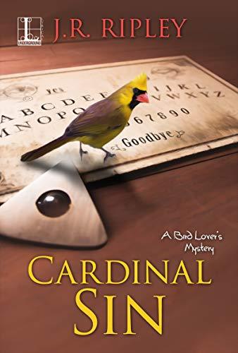 Cardinal Sin (A Bird Lover's Mystery Book 9)   J.R. Ripley