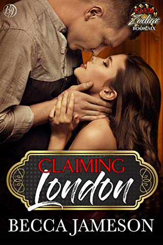 Claiming London (Club Zodiac Book 6)  Becca Jameson