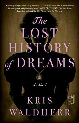 The Lost History of Dreams: A Novel  Kris Waldherr