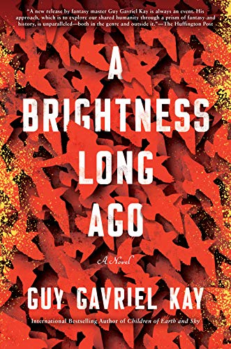 A Brightness Long Ago  Guy Gavriel Kay