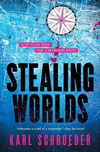 Stealing Worlds  Karl Schroeder
