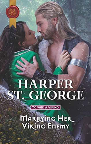 Marrying Her Viking Enemy (To Wed a Viking Book 1) Harper St. George