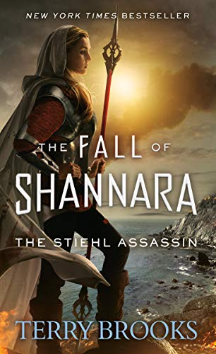 The Stiehl Assassin (The Fall of Shannara Book 3)  Terry Brooks