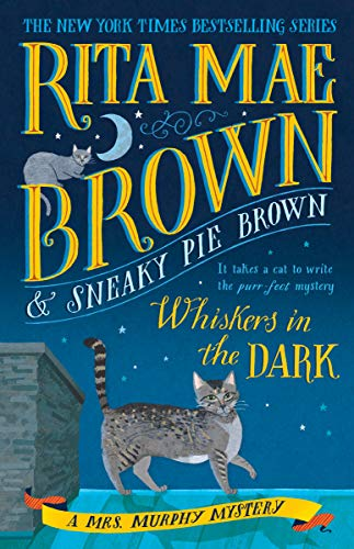 Whiskers in the Dark: A Mrs. Murphy Mystery   Rita Mae Brown