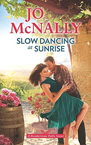 Slow Dancing at Sunrise (Rendezvous Falls Book 1)  Jo McNally