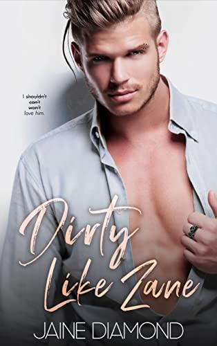 Dirty Like Zane (Dirty #6) Jaine Diamond