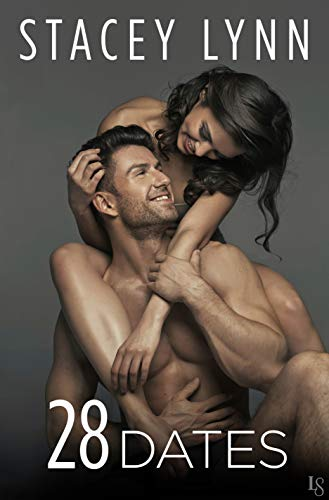 28 Dates (Crazy Love Book 3)  Stacey Lynn