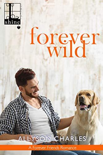 Forever Wild (Forever Friends Book 3)  Allyson Charles