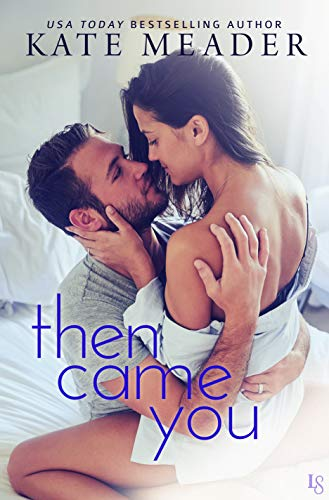 Then Came You: A Laws of Attraction Novel   Kate Meader
