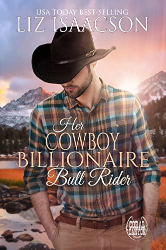 Her Cowboy Billionaire Bull Rider Liz Isaacson