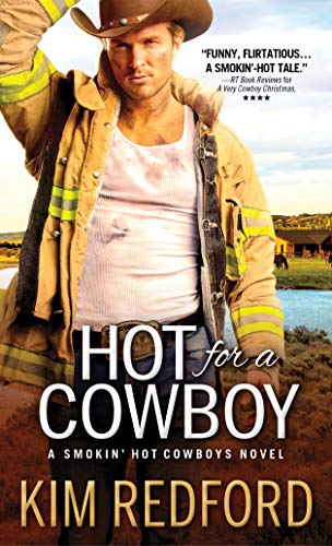 Hot for a Cowboy (Smokin' Hot Cowboys Book 4) Kim Redford