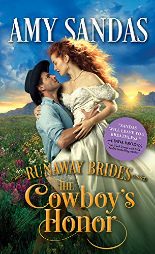 The Cowboy's Honor (Runaway Brides Book 2) Amy Sandas
