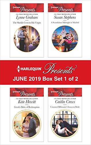 Harlequin Presents - June 2019 - Box Set 1 of 2 Lynne Graham, Kate Hewitt, Susan Stephens, Caitlin Crews
