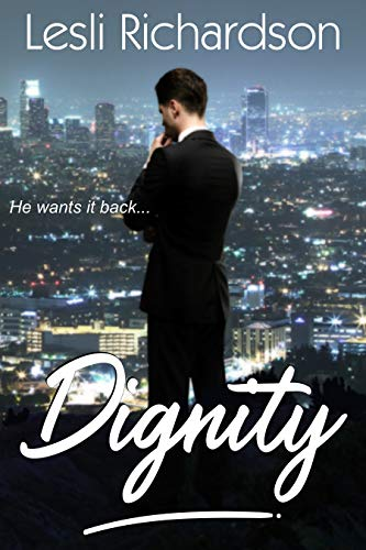 Dignity (Determination Triogy #1) Lesli Richardson