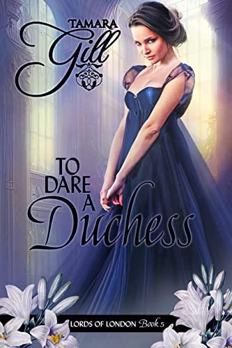 To Dare a Duchess  Tamara Gill