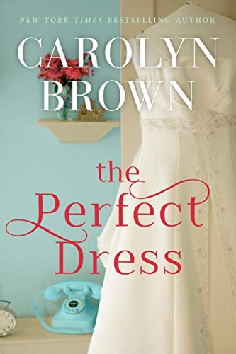 The Perfect Dress  Carolyn Brown