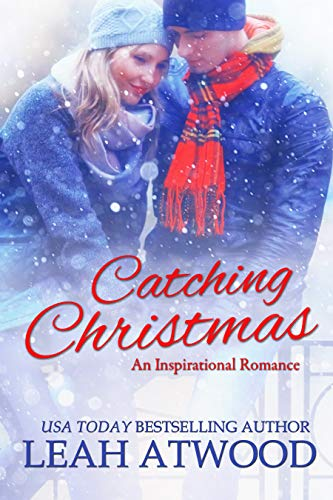 Catching Christmas Leah Atwood