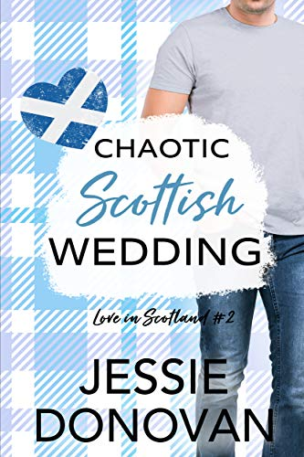 Chaotic Scottish Wedding Jessie Donovan