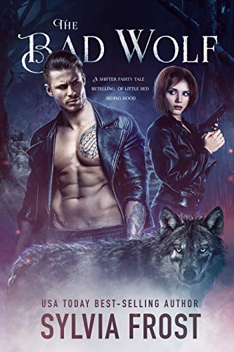The Bad Wolf: A Shifter Fairy Tale Retelling Sylvia Frost