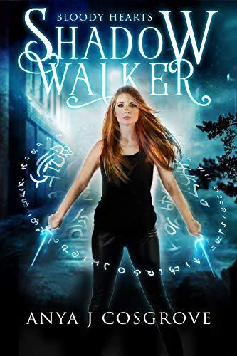 Shadow Walker (Bloody Hearts #1) Anya J Cosgrove