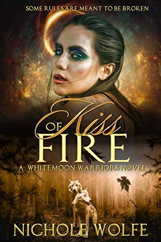 Kiss of Fire (Whitemoon Warriors #2) Nichole Wofe
