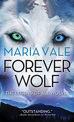 Forever Wolf (The Legend of All Wolves Book 3)  Maria Vale