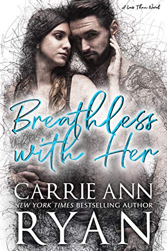Breathless With Her (Less Than Book 1)  Carrie Ann Ryan