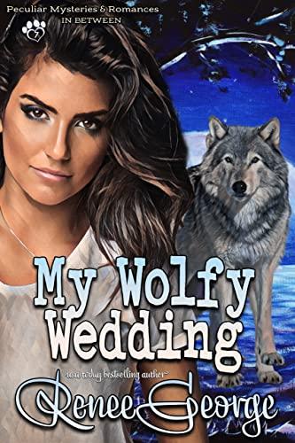 My Wolfy Wedding: In Between Renee George