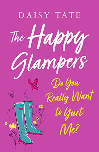 Do You Really Want to Yurt Me? (The Happy Glampers, Book 2)  Daisy Tate