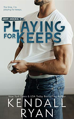 Playing for Keeps (Hot Jocks Book 1) Kendall Ryan