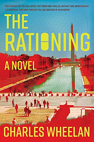 The Rationing: A Novel Charles Wheelan