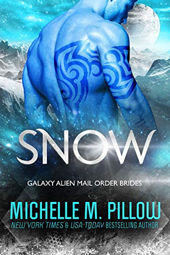Snow (Galaxy Alien Mail Order Brides #6) Michelle M Pillow