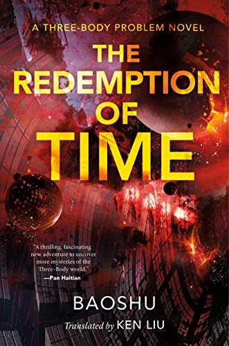 The Redemption of Time: A Three-Body Problem Novel (Remembrance of Earth's Past Book 4)  Baoshu and Ken Liu