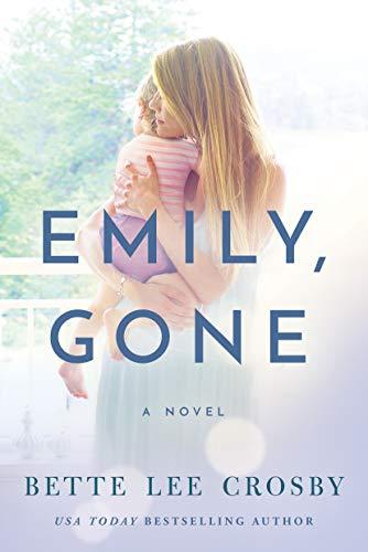 Emily, Gone   Bette Lee Crosby