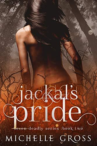 Jackal's Pride (Seven Deadly Sins #2) Michelle Gross