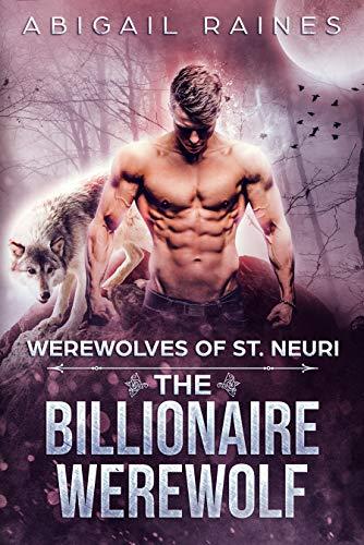 The Billionaire Werewolf Abigail Raines