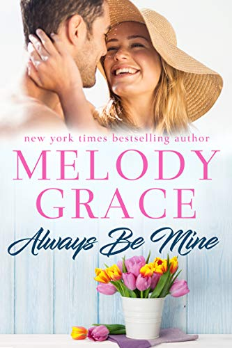 Always Be Mine (Sweetbriar Cove Book 9)  Melody Grace