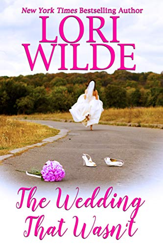 The Wedding that Wasn't Lori Wilde