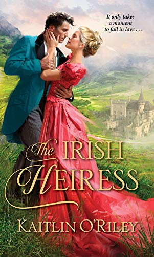 The Irish Heiress (Hamilton Cousins Book 2)  Kaitlin O'Riley