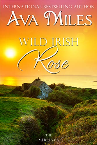 Wild Irish Rose (The Merriams Book 1)  Ava Miles