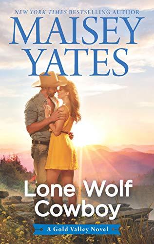 Lone Wolf Cowboy (A Gold Valley Novel) Maisey Yates