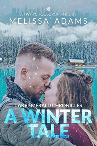 Lake Emerald Chronicles: A Winter Tale Melissa Adams
