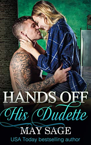 Hands off His Dudette (Some Girls Do It #6) May Sage