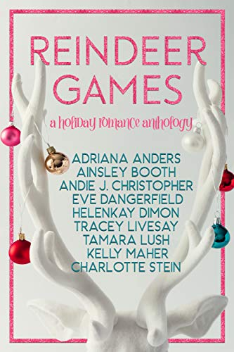 Reindeer Games: A Holiday Anthology Andie J. Christopher...