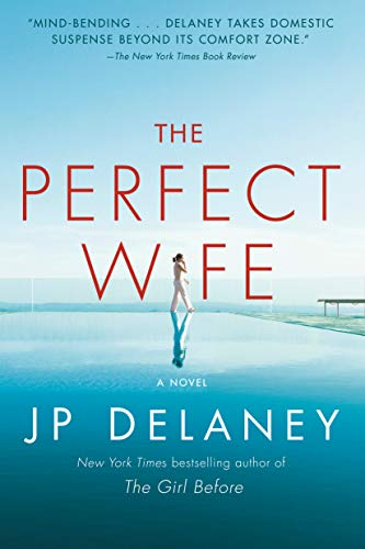 The Perfect Wife: A Novel  JP Delaney