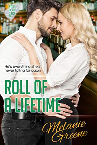 Roll of a Lifetime (Roll of the Dice #5) Melanie Greene