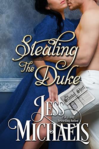 Stealing the Duke (The Scandal Sheet Book 2) Jess Michaels