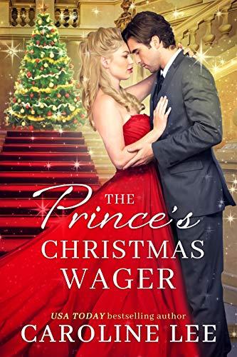 The Prince's Christmas Wager Caroline Lee