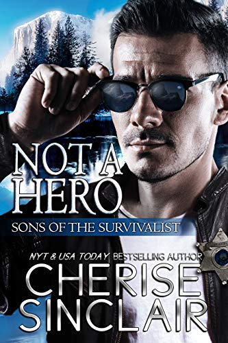 Not a Hero (Sons of the Survivalist #1) Cherise Sinclair