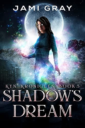 Shadow's Dream (Kyn Kronicles #5) Jami Gray